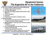 equipment issues the argentine af in the falklands