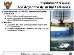 equipment issues the argentine af in the falklands40