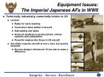 equipment issues the imperial japanese afs in wwii