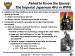failed to know the enemy the imperial japanese afs in wwii