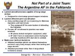 not part of a joint team the argentine af in the falklands