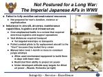 not postured for a long war the imperial japanese afs in wwii