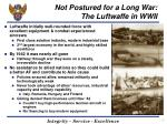 not postured for a long war the luftwaffe in wwii
