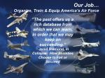 our job organize train equip america s air force