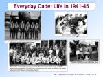 everyday cadet life in 1941 45