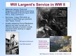 will largent s service in ww ii