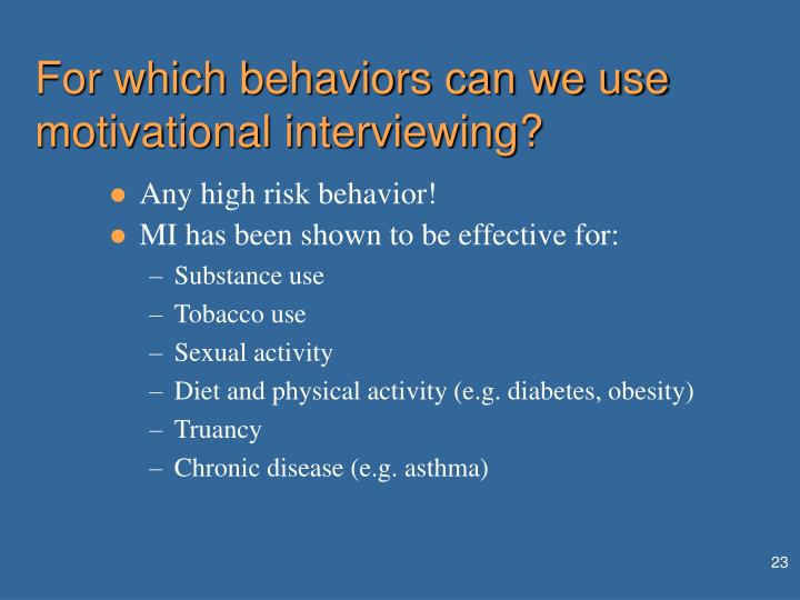 For which behaviors can we use motivational interviewing?