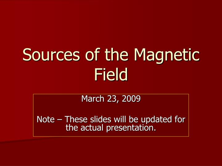 sources of the magnetic field n.