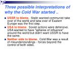 three possible interpretations of why the cold war started