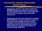 sub goal 2 towards responsible global finance9