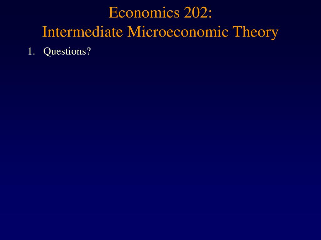 economics 202 intermediate microeconomic theory l.