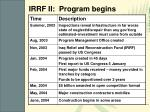 irrf ii program begins