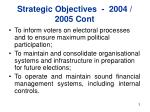 strategic objectives 2004 2005 cont