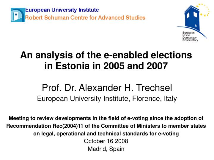 an analysis of the e enabled elections in estonia in 2005 and 2007 n.