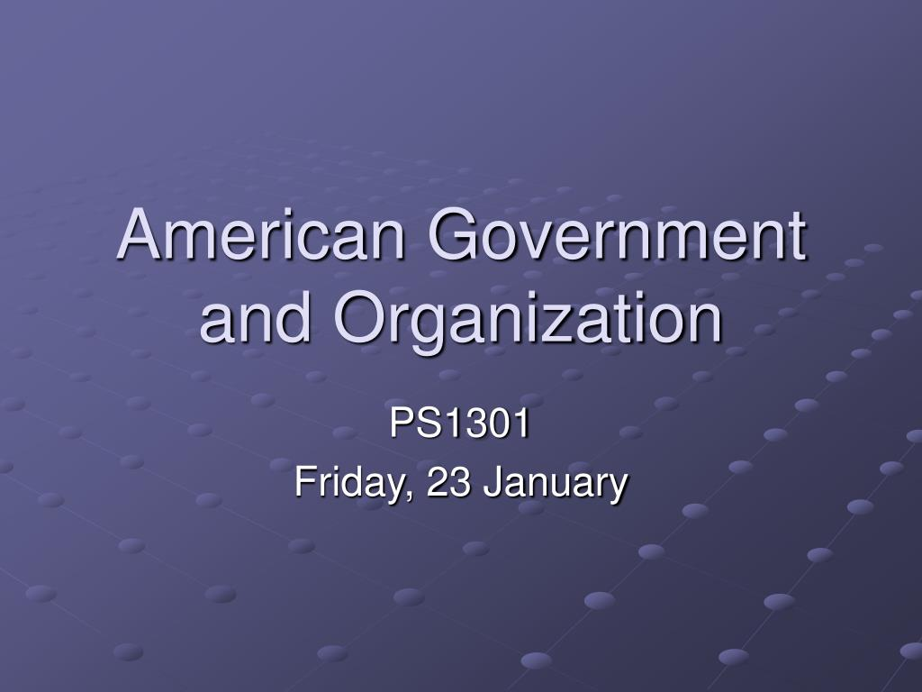 american government and organization l.