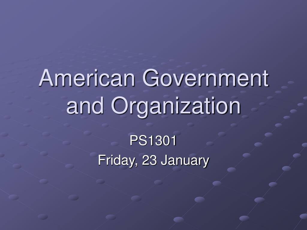 american government and organization l.