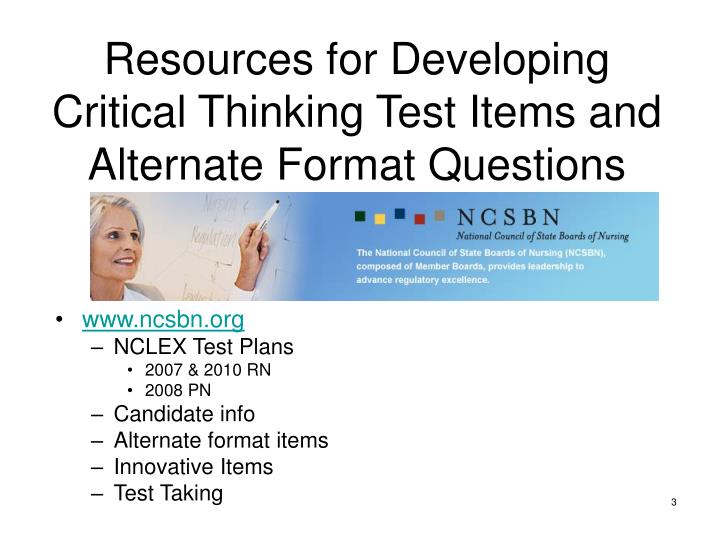Resources for developing critical thinking test items and alternate format questions