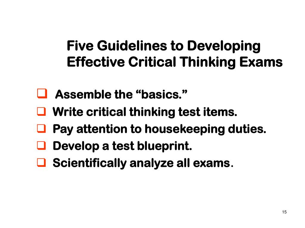 Five Guidelines to Developing Effective Critical Thinking Exams