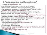 6 meta cognitive qualifying phrases