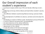 our overall impression of each student s experience