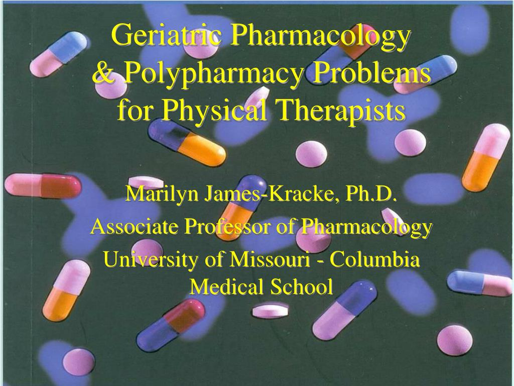 geriatric pharmacology polypharmacy problems for physical therapists l.