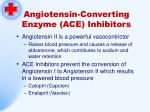 angiotensin converting enzyme ace inhibitors