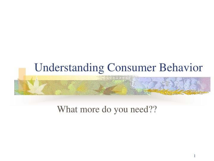 understanding consumer behavior n.