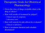 therapeutic goals for obstetrical pharmacology