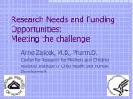 research needs and funding opportunities meeting the challenge