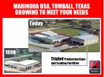 mahindra usa tomball texas growing to meet your needs