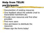 help from telri participants