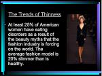 the trends of thinness