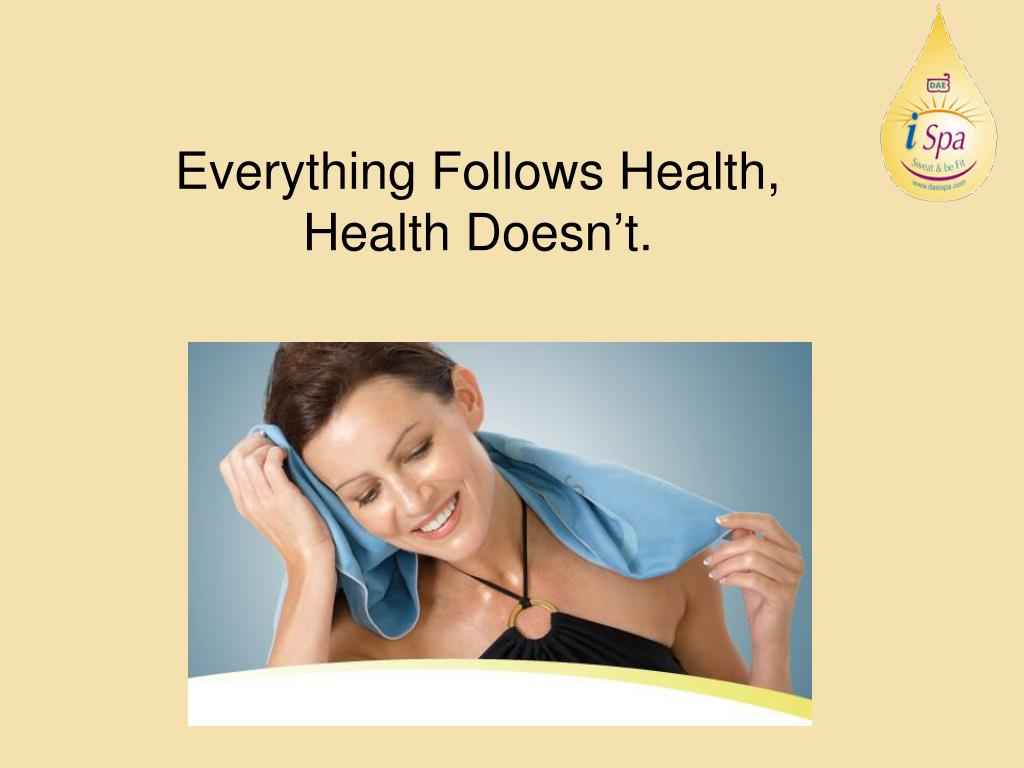everything follows health health doesn t l.