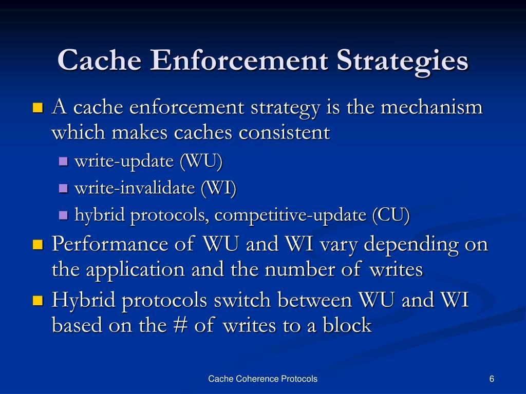 Cache Enforcement Strategies