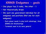 krrkr endgames goals