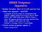 krrkr endgames opponents