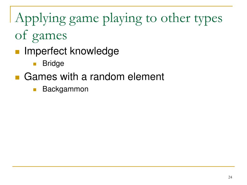 Applying game playing to other types of games