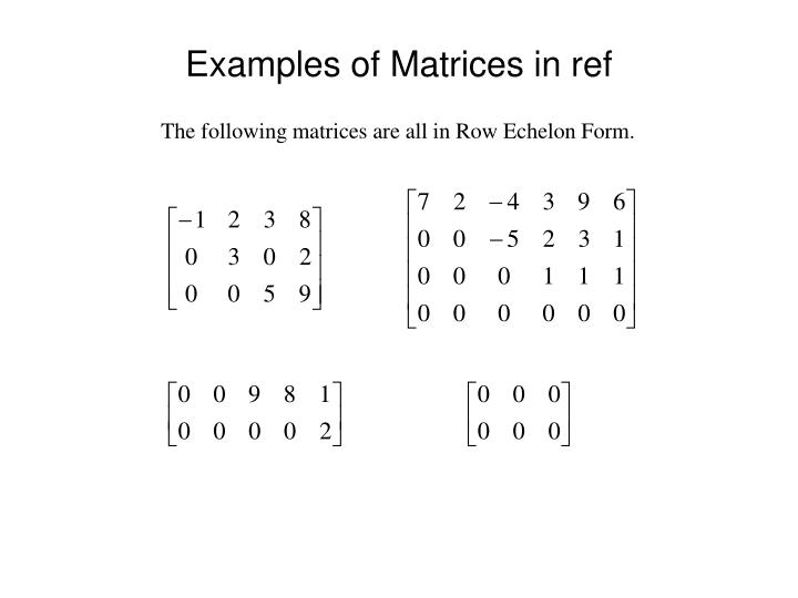 Examples of Matrices in ref