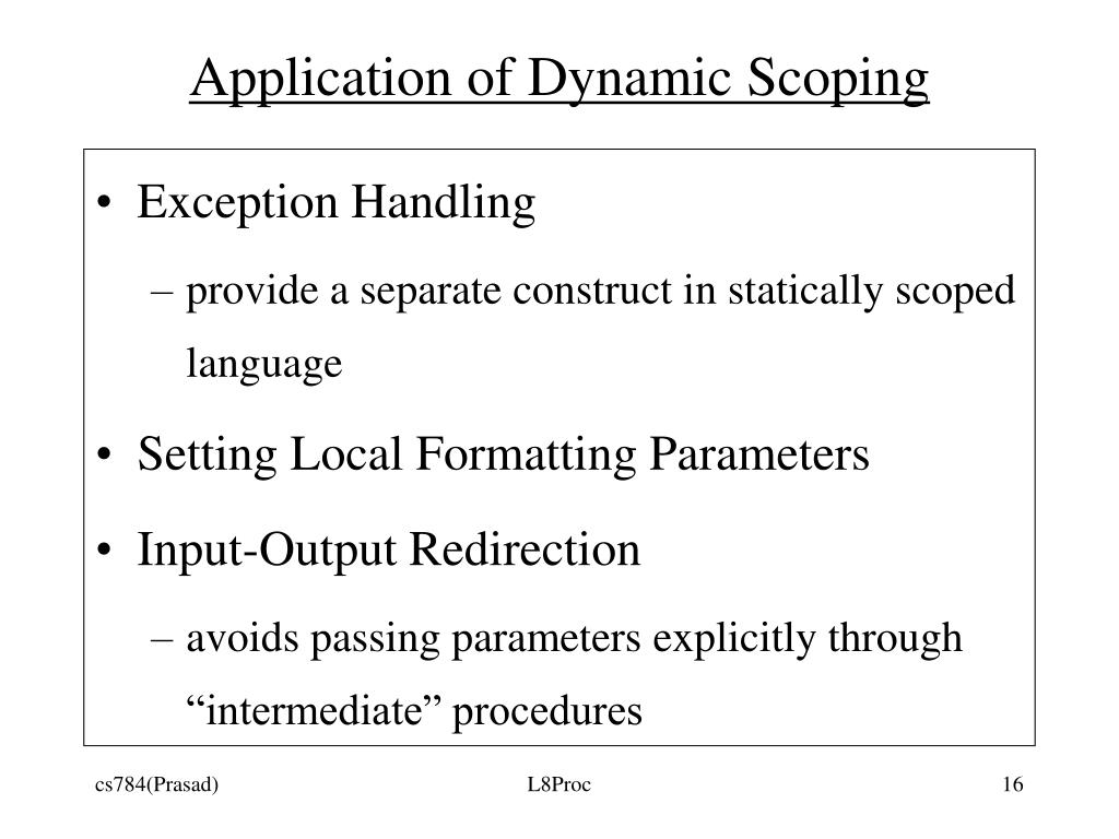 Application of Dynamic Scoping
