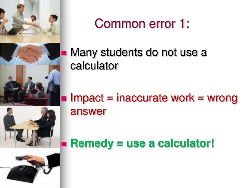 Common error 1: