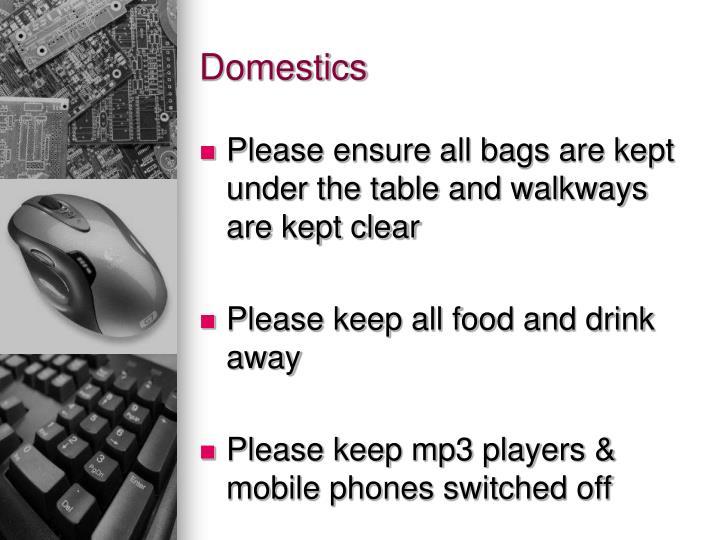 Domestics