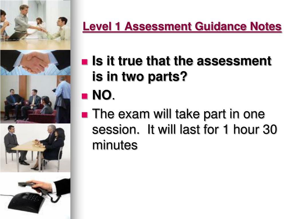 Level 1 Assessment Guidance Notes