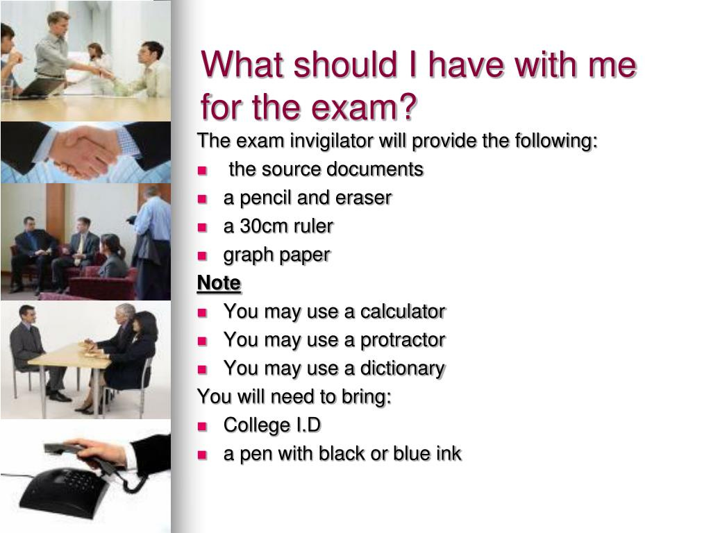What should I have with me for the exam?