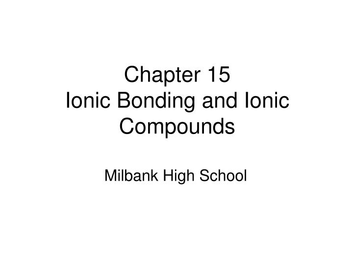 chapter 15 ionic bonding and ionic compounds n.
