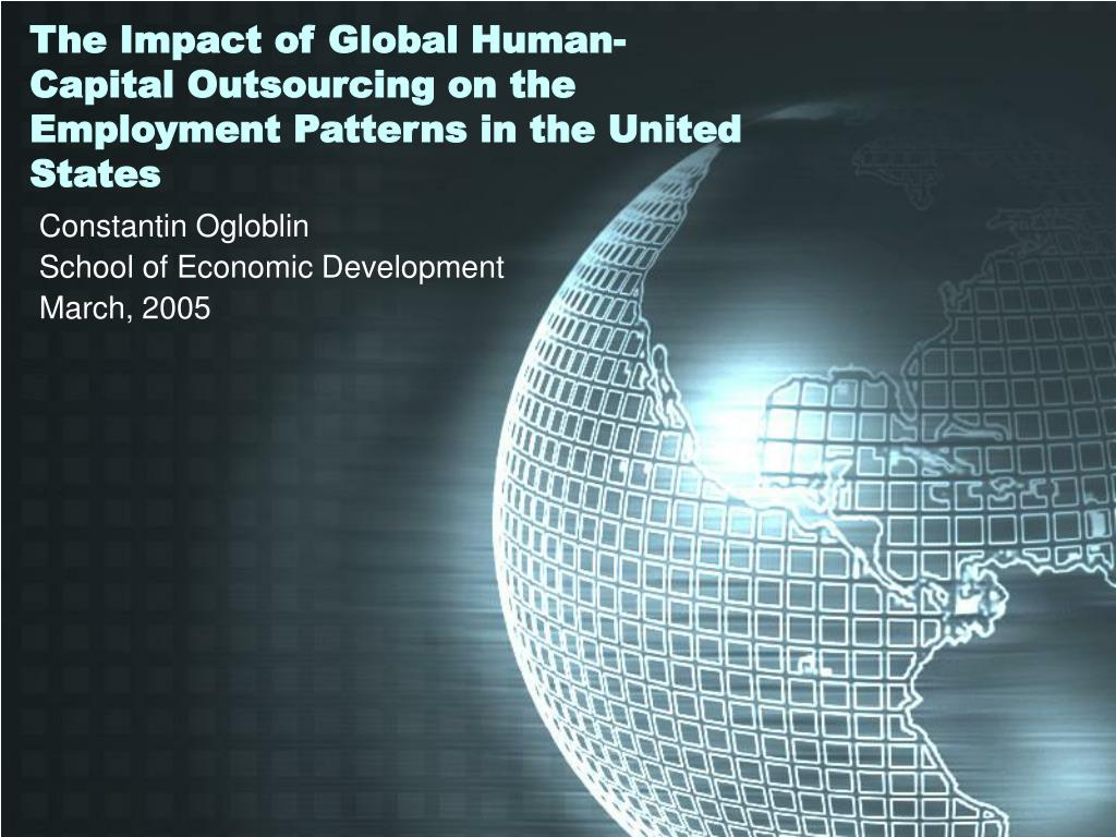 the impact of global human capital outsourcing on the employment patterns in the united states