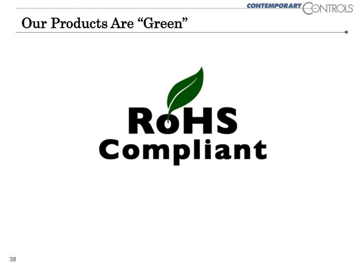 """Our Products Are """"Green"""""""