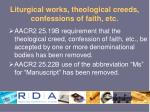 liturgical works theological creeds confessions of faith etc