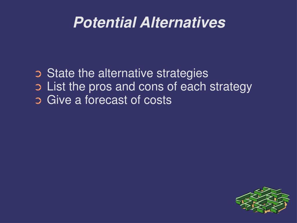 Potential Alternatives