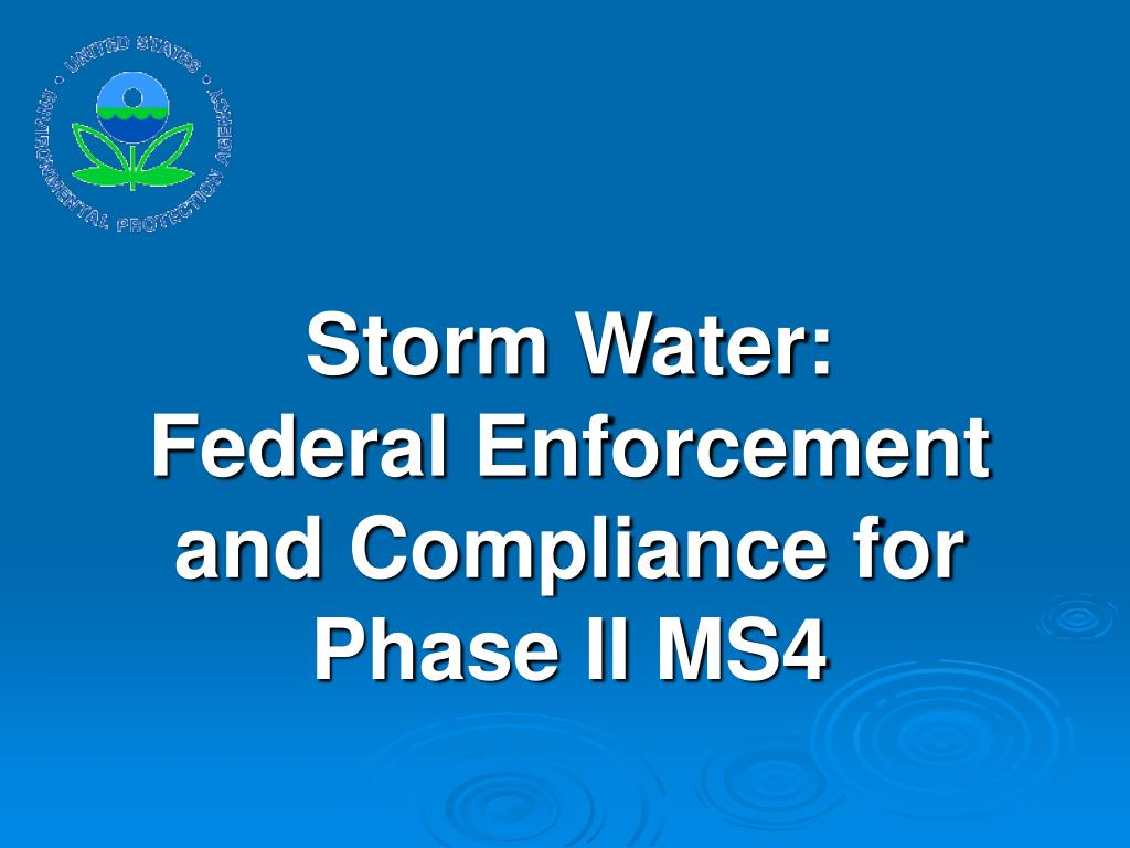 storm water federal enforcement and compliance for phase ii ms4 l.