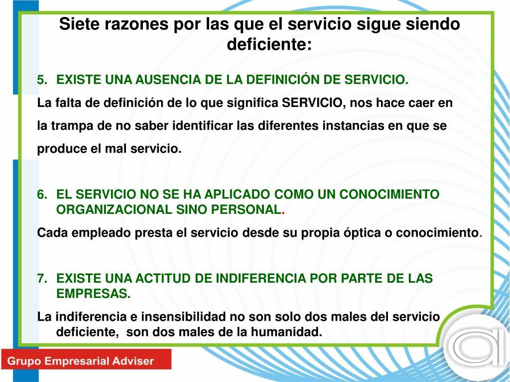 Siete razones por las que el servicio sigue siendo deficiente: